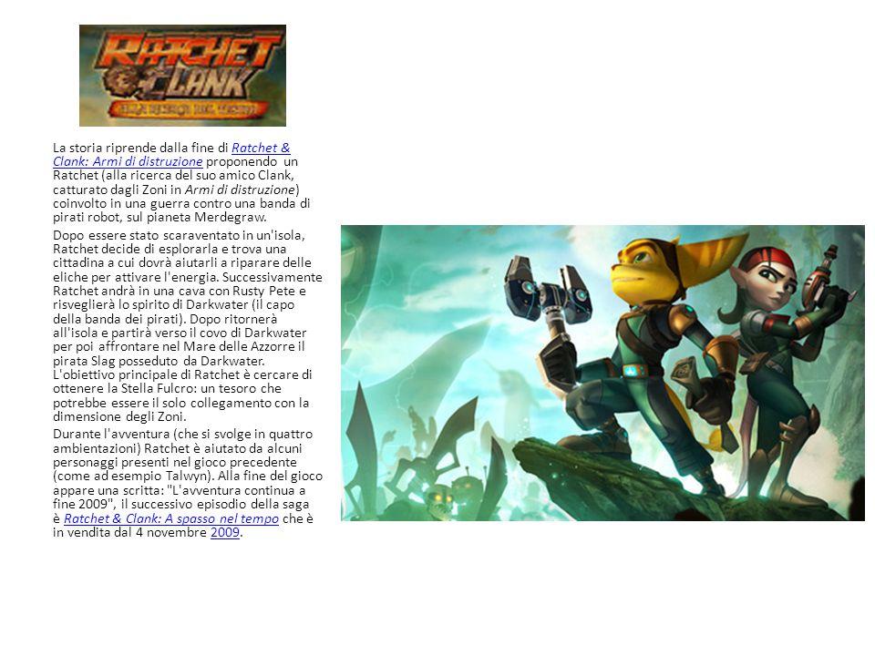 La storia riprende dalla fine di Ratchet & Clank: Armi di distruzione proponendo un Ratchet (alla ricerca del suo amico Clank, catturato dagli Zoni in Armi di distruzione) coinvolto in una guerra contro una banda di pirati robot, sul pianeta Merdegraw.Ratchet & Clank: Armi di distruzione Dopo essere stato scaraventato in un isola, Ratchet decide di esplorarla e trova una cittadina a cui dovrà aiutarli a riparare delle eliche per attivare l energia.