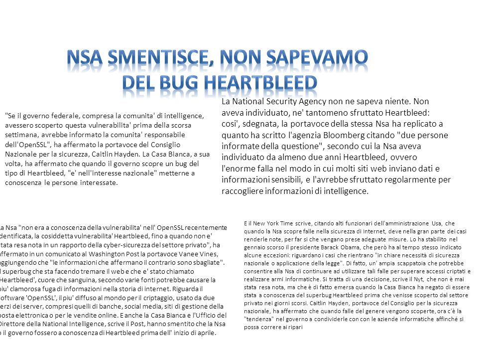 La National Security Agency non ne sapeva niente.