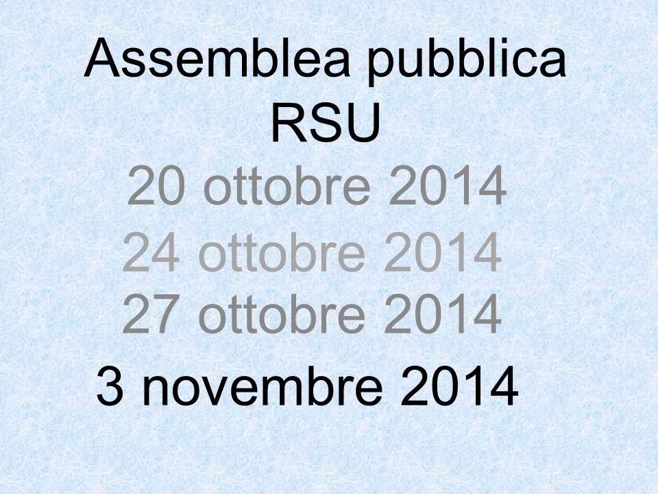 Assemblea pubblica RSU 20 ottobre 2014 24 ottobre 2014 27 ottobre 2014 3 novembre 2014