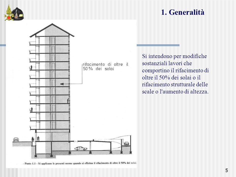 5 1. Generalità Si intendono per modifiche sostanziali lavori che comportino il rifacimento di oltre il 50% dei solai o il rifacimento strutturale del