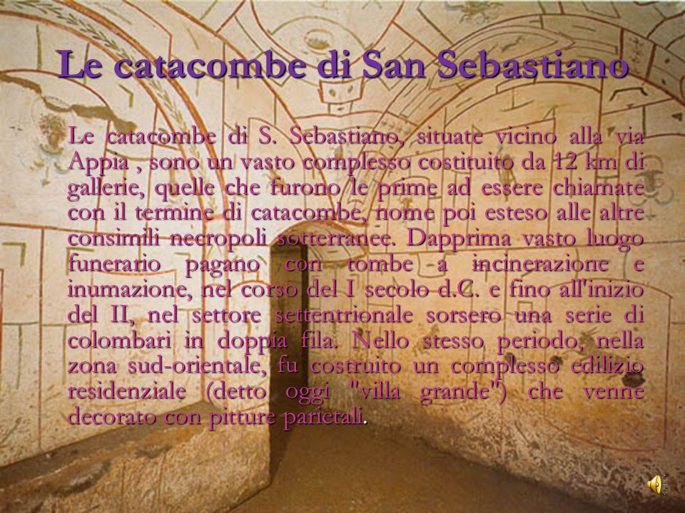 Le catacombe di San Sebastiano Le catacombe di S.