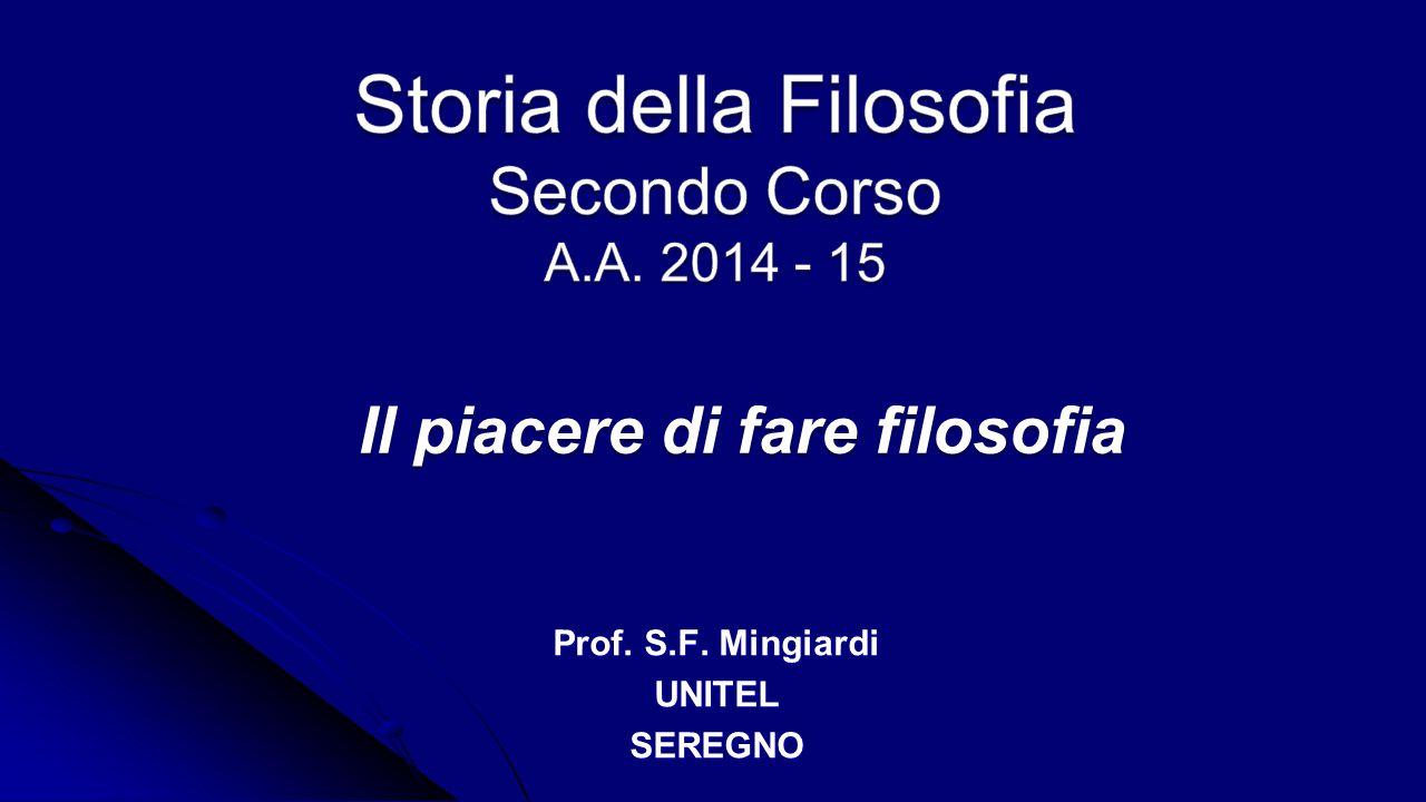 Il piacere di fare filosofia Prof. S.F. Mingiardi UNITELSEREGNO