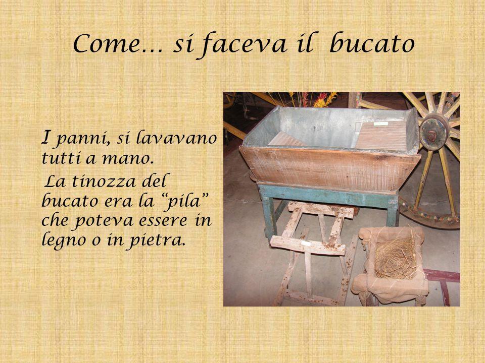 """Come… si faceva il bucato I panni, si lavavano tutti a mano. La tinozza del bucato era la """"pila"""" che poteva essere in legno o in pietra."""
