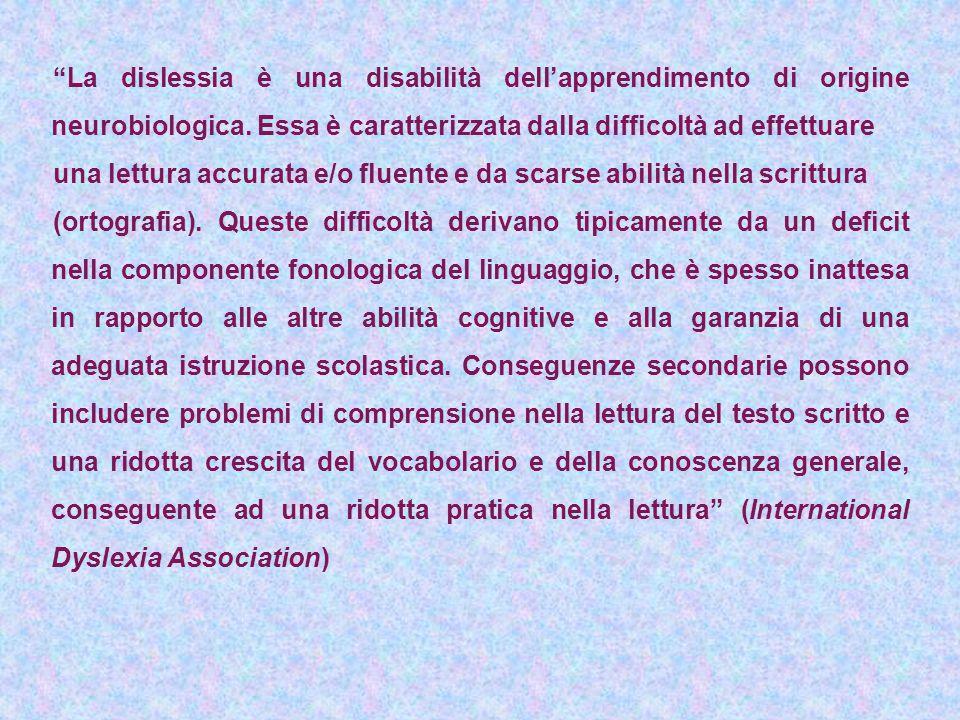 """""""La dislessia è una disabilità dell'apprendimento di origine neurobiologica. Essa è caratterizzata dalla difficoltà ad effettuare una lettura accurata"""