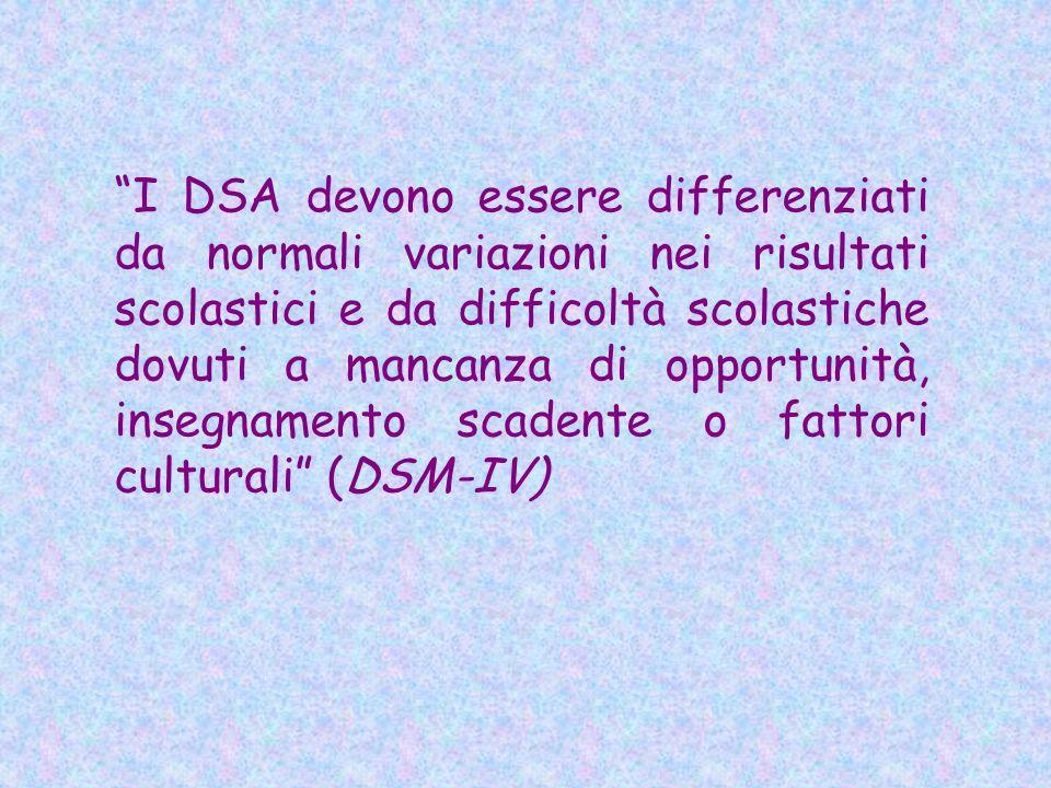 """""""I DSA devono essere differenziati da normali variazioni nei risultati scolastici e da difficoltà scolastiche dovuti a mancanza di opportunità, insegn"""