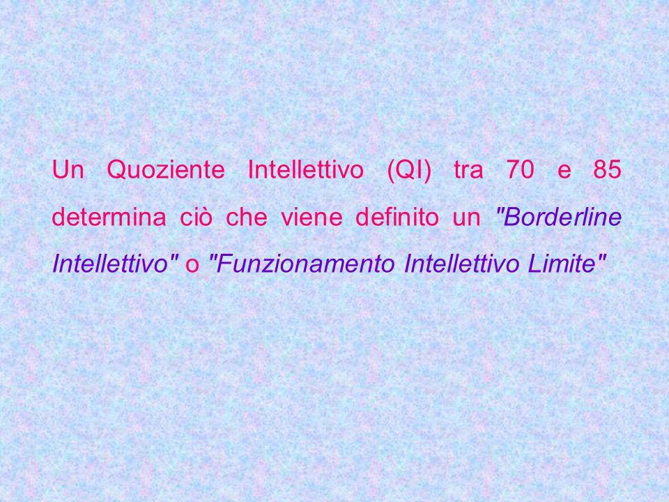 Un Quoziente Intellettivo (QI) tra 70 e 85 determina ciò che viene definito un