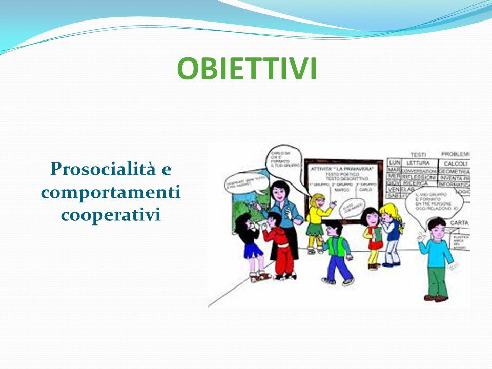 OBIETTIVI Prosocialità e comportamenti cooperativi