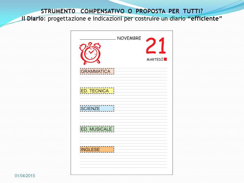 """01/04/2015 STRUMENT0 COMPENSATIVO O PROPOSTA PER TUTTI? Il Diario: progettazione e indicazioni per costruire un diario """"efficiente"""""""