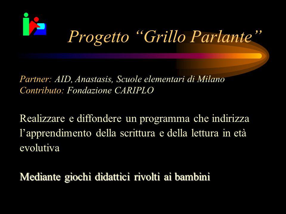 """Progetto """"Grillo Parlante"""" Realizzare e diffondere un programma che indirizza l'apprendimento della scrittura e della lettura in età evolutiva Mediant"""