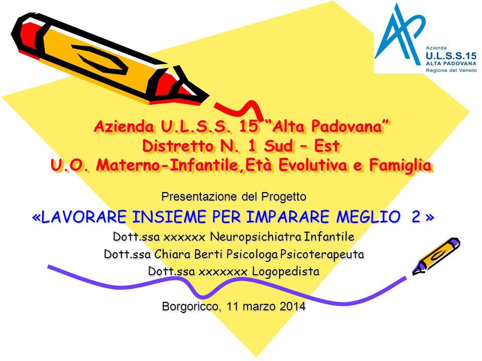 Azienda U.L.S.S. 15 Alta Padovana Distretto N. 1 Sud – Est U.O.