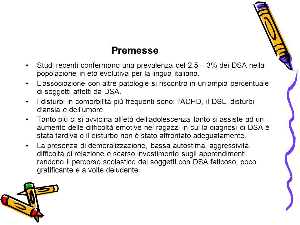 Premesse Studi recenti confermano una prevalenza del 2,5 – 3% dei DSA nella popolazione in età evolutiva per la lingua italiana.
