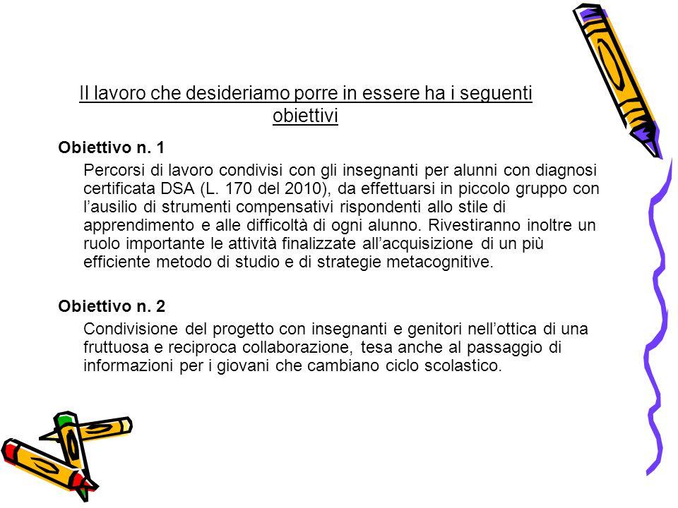Il lavoro che desideriamo porre in essere ha i seguenti obiettivi Obiettivo n.