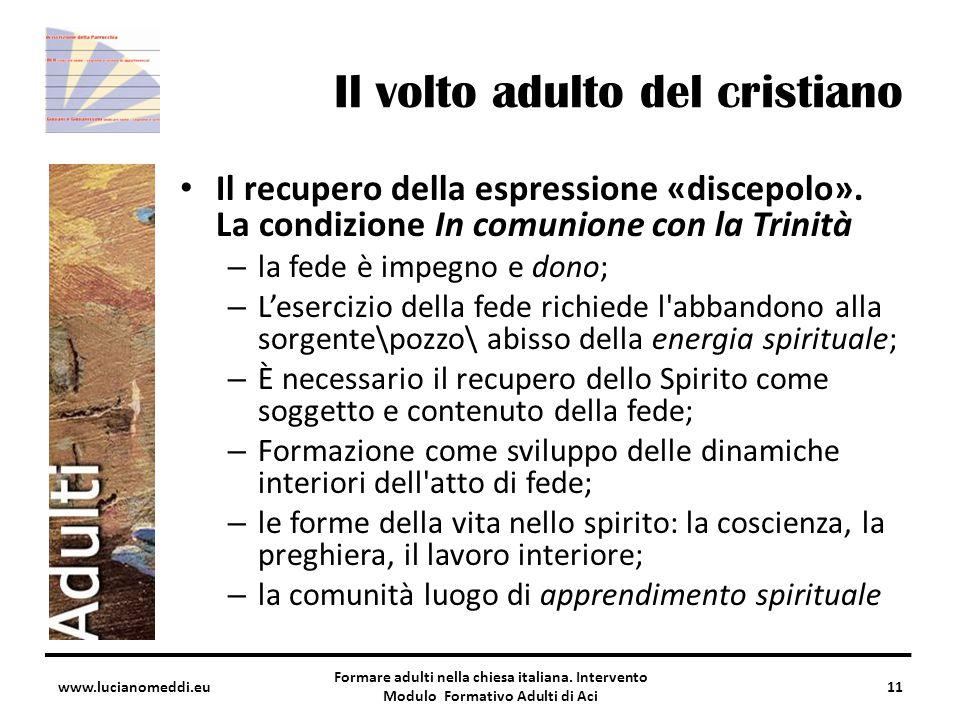 Il volto adulto del cristiano Il recupero della espressione «discepolo».