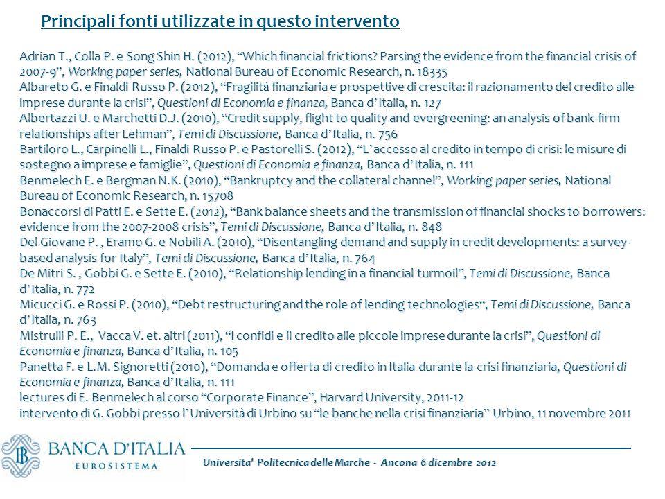 Universita Politecnica delle Marche - Ancona 6 dicembre 2012 Principali fonti utilizzate in questo intervento Adrian T., Colla P.