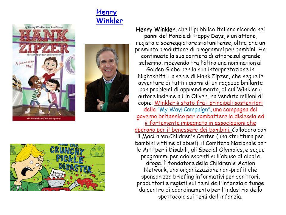 Henry Winkler Henry Winkler, che il pubblico italiano ricorda nei panni del Fonzie di Happy Days, è un attore, regista e sceneggiatore statunitense, o