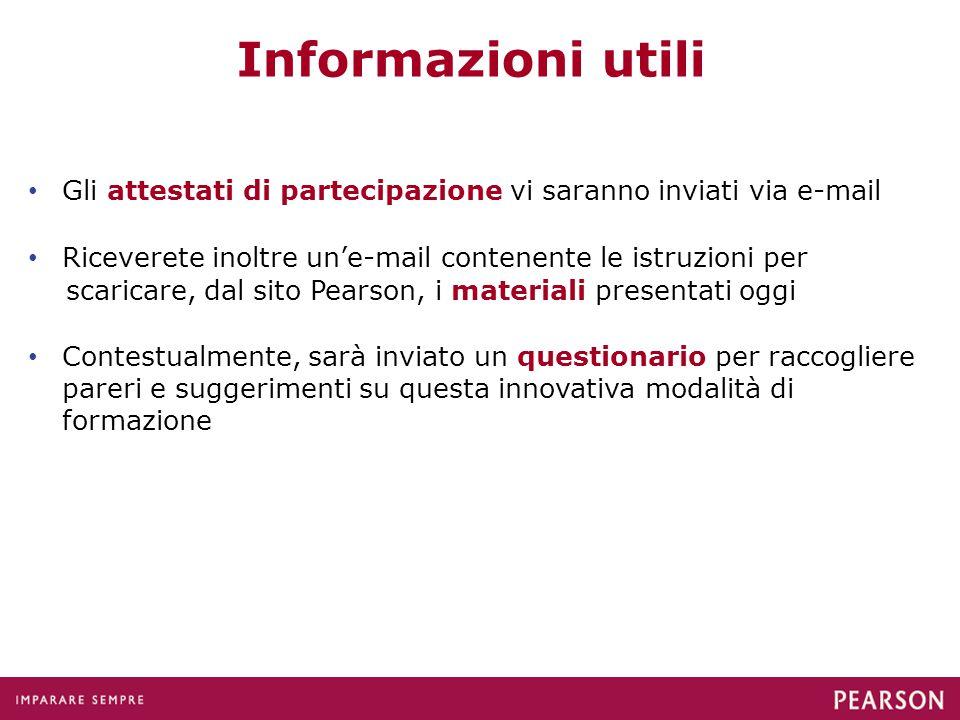 Informazioni utili Gli attestati di partecipazione vi saranno inviati via e-mail Riceverete inoltre un'e-mail contenente le istruzioni per scaricare,