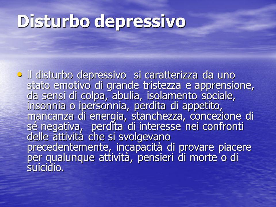Disturbo depressivo ll disturbo depressivo si caratterizza da uno stato emotivo di grande tristezza e apprensione, da sensi di colpa, abulia, isolamen