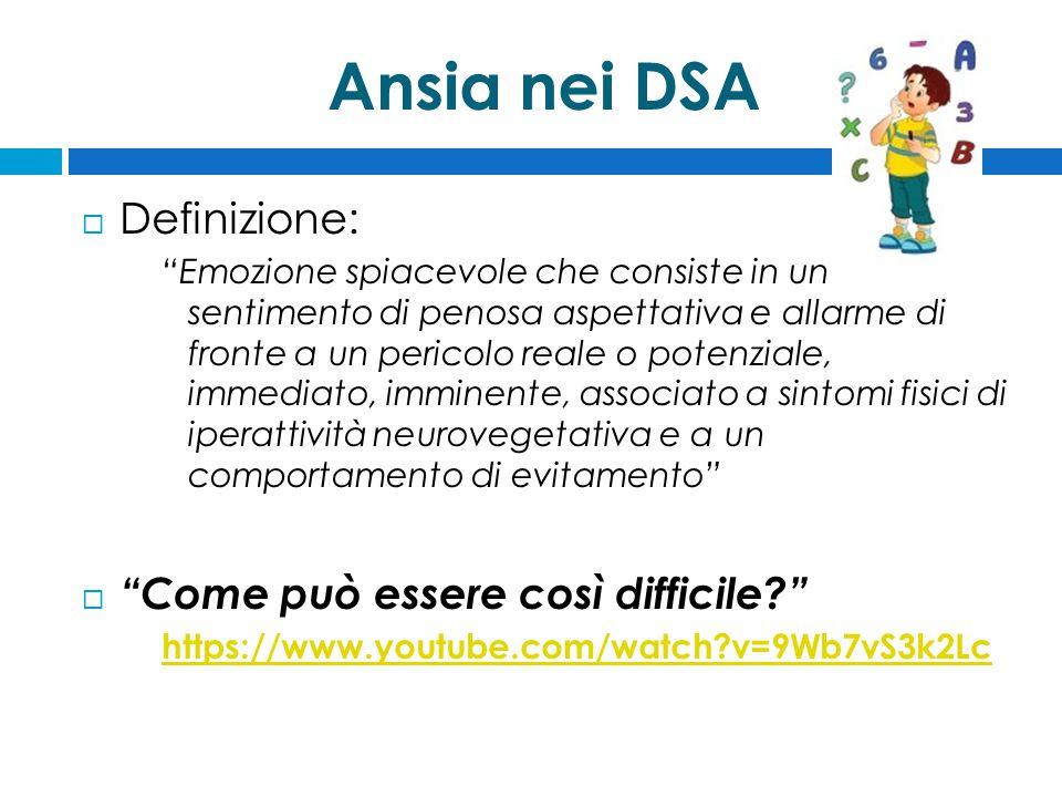 """Ansia nei DSA  Definizione: """"Emozione spiacevole che consiste in un sentimento di penosa aspettativa e allarme di fronte a un pericolo reale o potenz"""