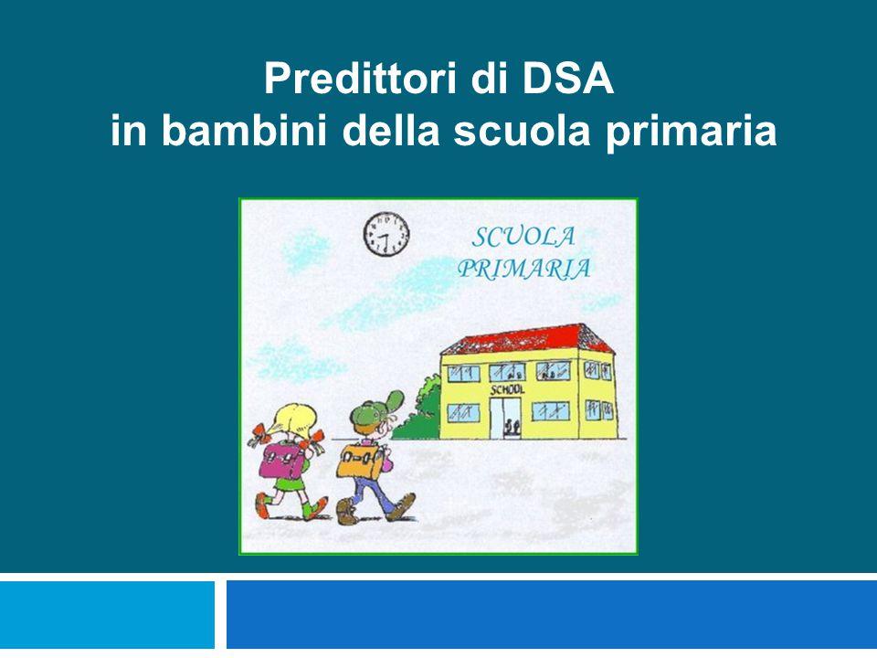 Predittori di DSA in bambini della scuola primaria