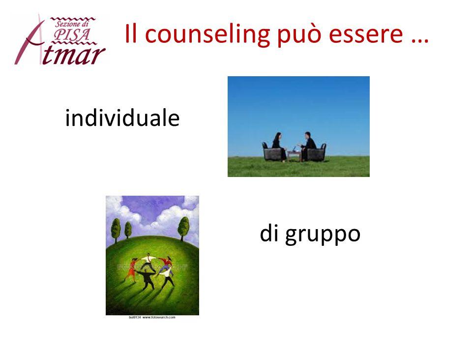 Il counseling può essere … individuale di gruppo
