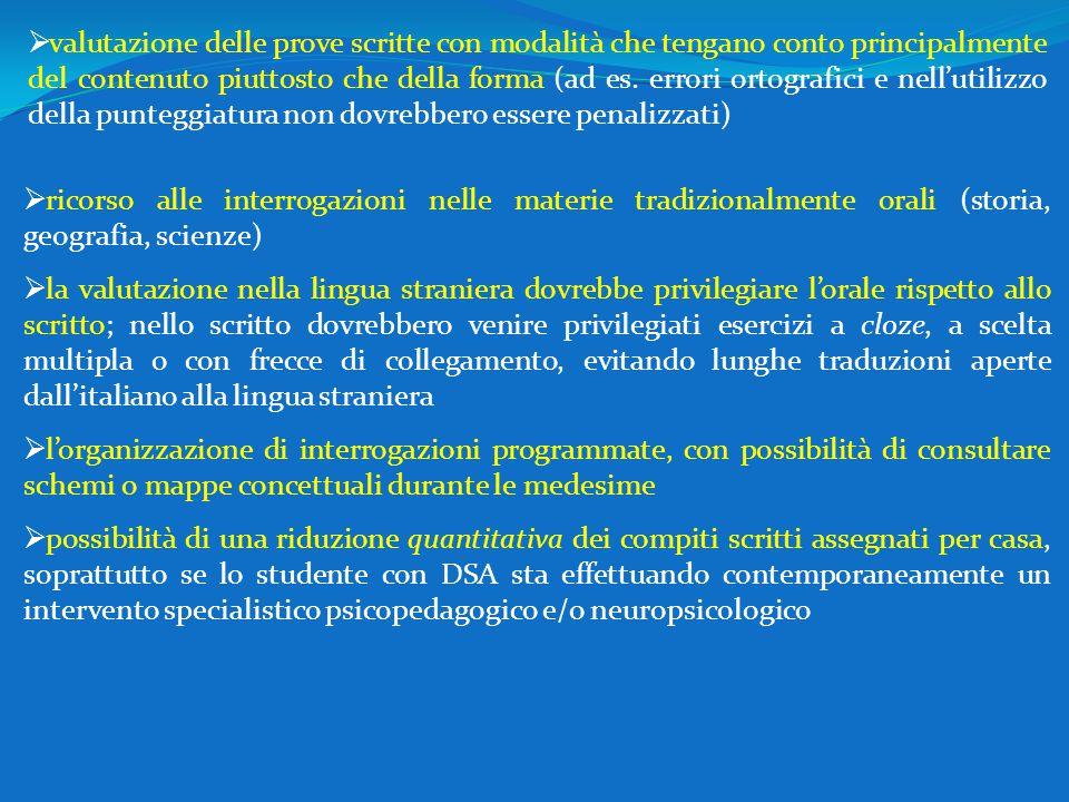  ricorso alle interrogazioni nelle materie tradizionalmente orali (storia, geografia, scienze)  la valutazione nella lingua straniera dovrebbe privi