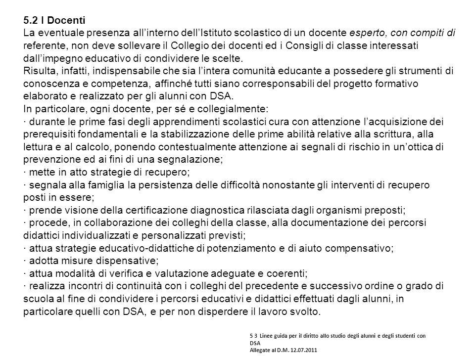 5.2 I Docenti La eventuale presenza all'interno dell'Istituto scolastico di un docente esperto, con compiti di referente, non deve sollevare il Colleg