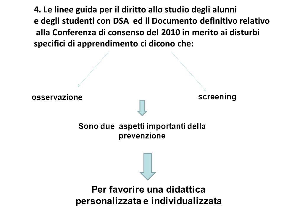 4. Le linee guida per il diritto allo studio degli alunni e degli studenti con DSA ed il Documento definitivo relativo alla Conferenza di consenso del
