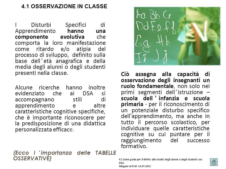 4.1 OSSERVAZIONE IN CLASSE I Disturbi Specifici di Apprendimento hanno una componente evolutiva che comporta la loro manifestazione come ritardo e/o a