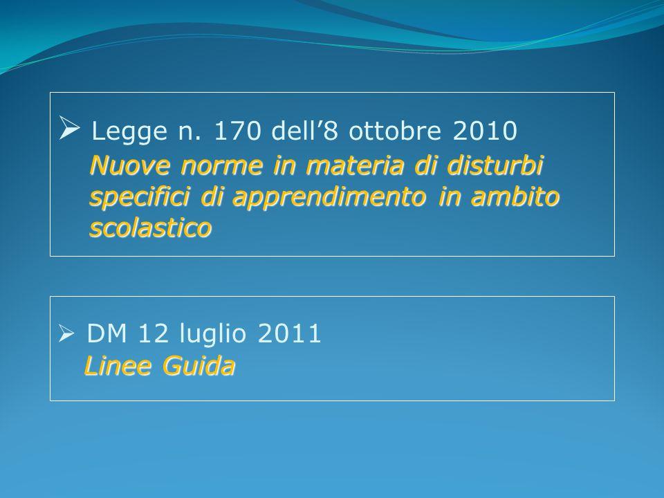 Nuove norme in materia di disturbi specifici di apprendimento in ambito scolastico  Legge n. 170 dell'8 ottobre 2010 Nuove norme in materia di distur