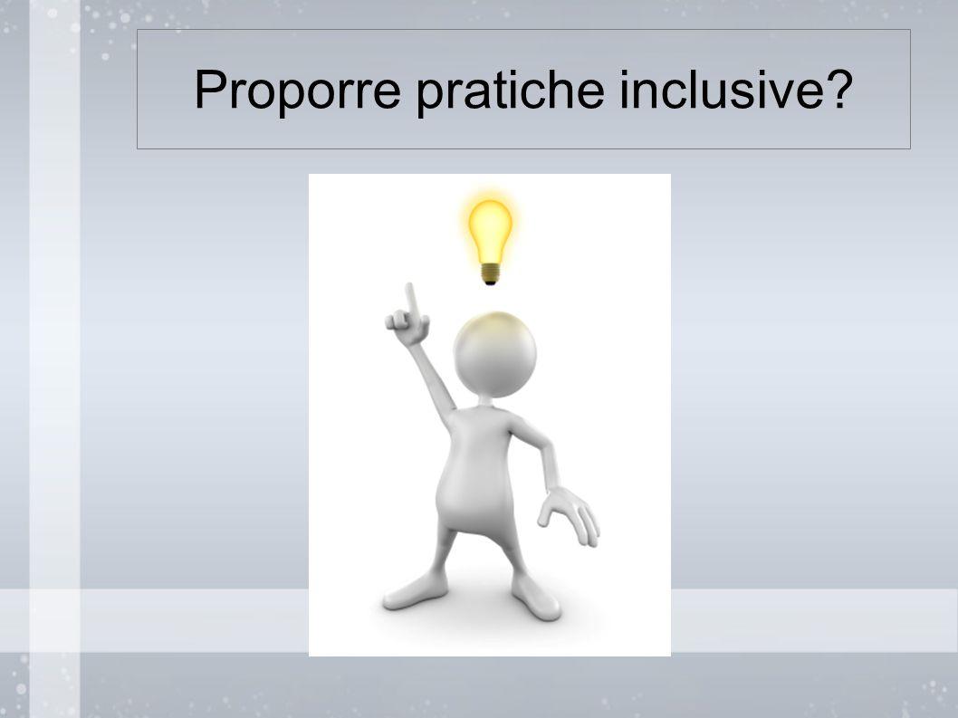 Proporre pratiche inclusive?