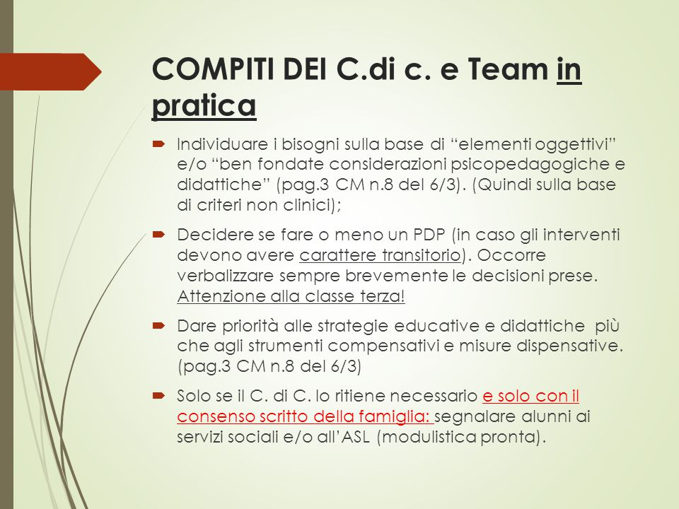 """COMPITI DEI C.di c. e Team in pratica  Individuare i bisogni sulla base di """"elementi oggettivi"""" e/o """"ben fondate considerazioni psicopedagogiche e di"""