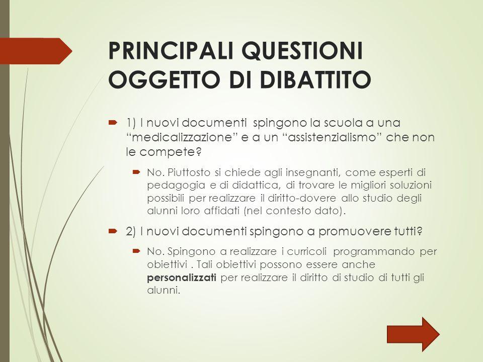 """PRINCIPALI QUESTIONI OGGETTO DI DIBATTITO  1) I nuovi documenti spingono la scuola a una """"medicalizzazione"""" e a un """"assistenzialismo"""" che non le comp"""