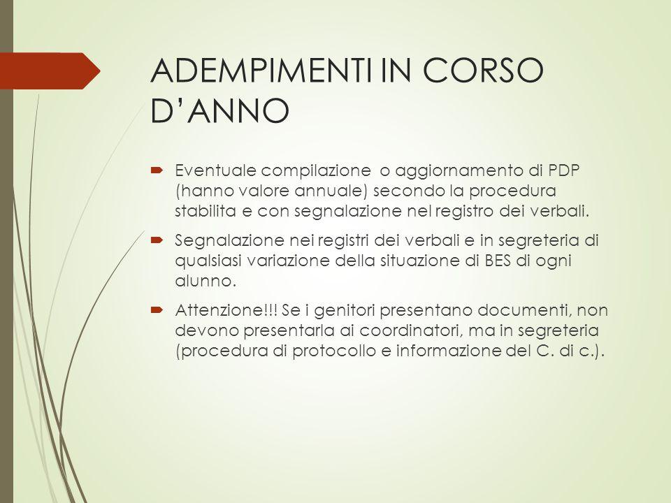 ADEMPIMENTI IN CORSO D'ANNO  Eventuale compilazione o aggiornamento di PDP (hanno valore annuale) secondo la procedura stabilita e con segnalazione nel registro dei verbali.