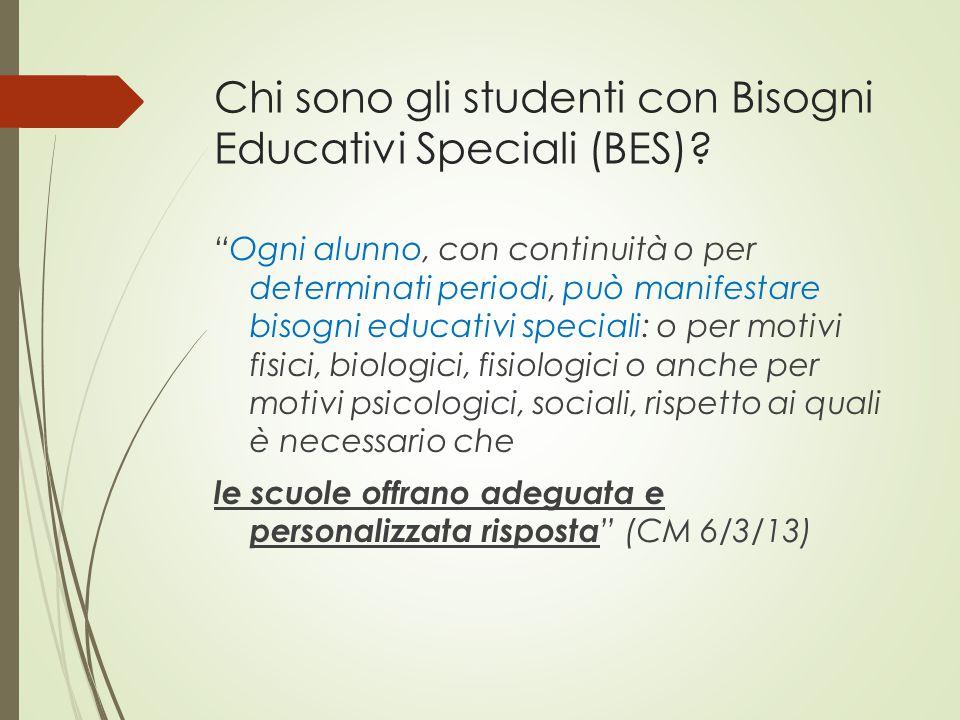 """Chi sono gli studenti con Bisogni Educativi Speciali (BES)? """"Ogni alunno, con continuità o per determinati periodi, può manifestare bisogni educativi"""