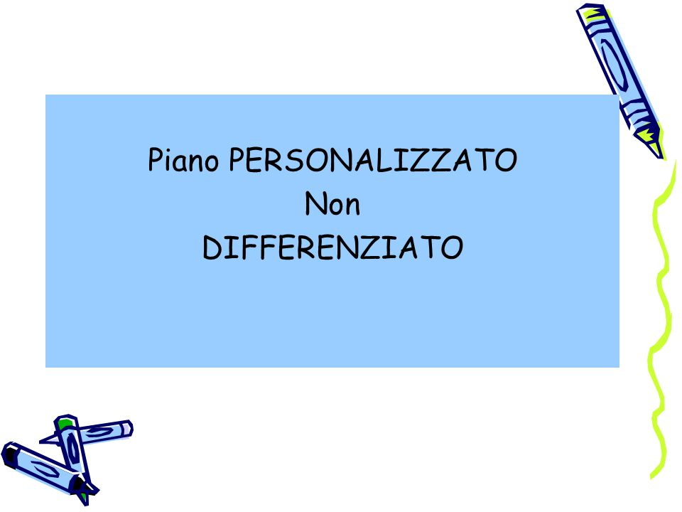 Piano PERSONALIZZATO Non DIFFERENZIATO