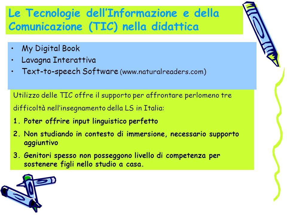 Le Tecnologie dell'Informazione e della Comunicazione (TIC) nella didattica My Digital Book Lavagna Interattiva Text-to-speech Software ( www.naturalr