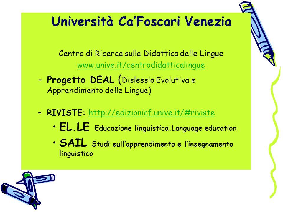 Università Ca'Foscari Venezia Centro di Ricerca sulla Didattica delle Lingue www.unive.it/centrodidatticalingue –Progetto DEAL ( Dislessia Evolutiva e