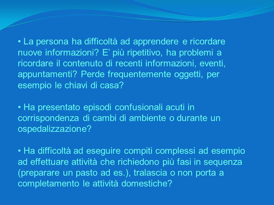 La persona ha difficoltà ad apprendere e ricordare nuove informazioni.