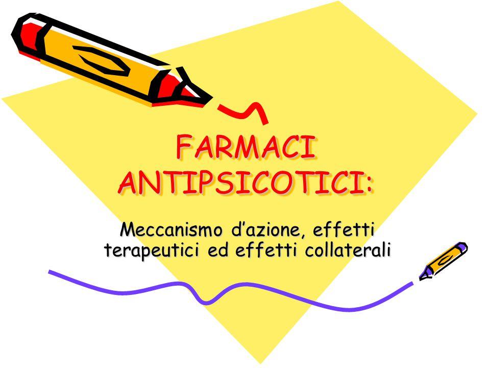 FARMACI ANTIPSICOTICI: Meccanismo d'azione, effetti terapeutici ed effetti collaterali