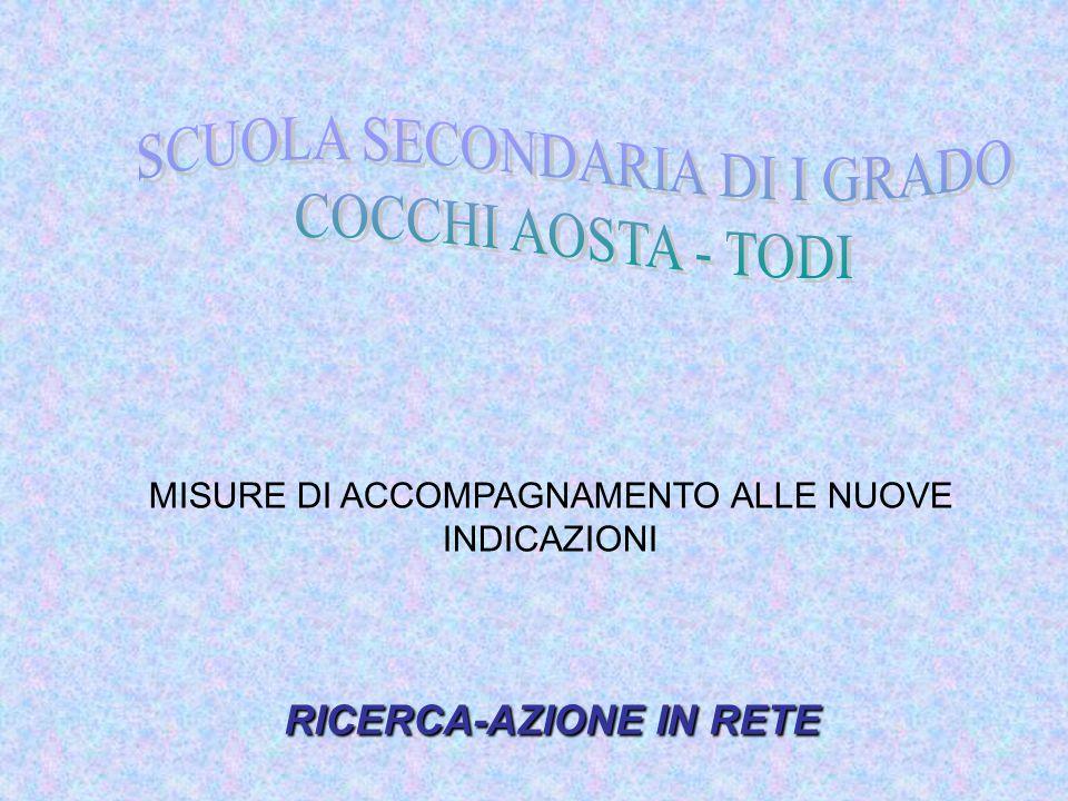 RICERCA-AZIONE IN RETE MISURE DI ACCOMPAGNAMENTO ALLE NUOVE INDICAZIONI