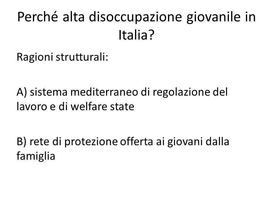 Perché alta disoccupazione giovanile in Italia.