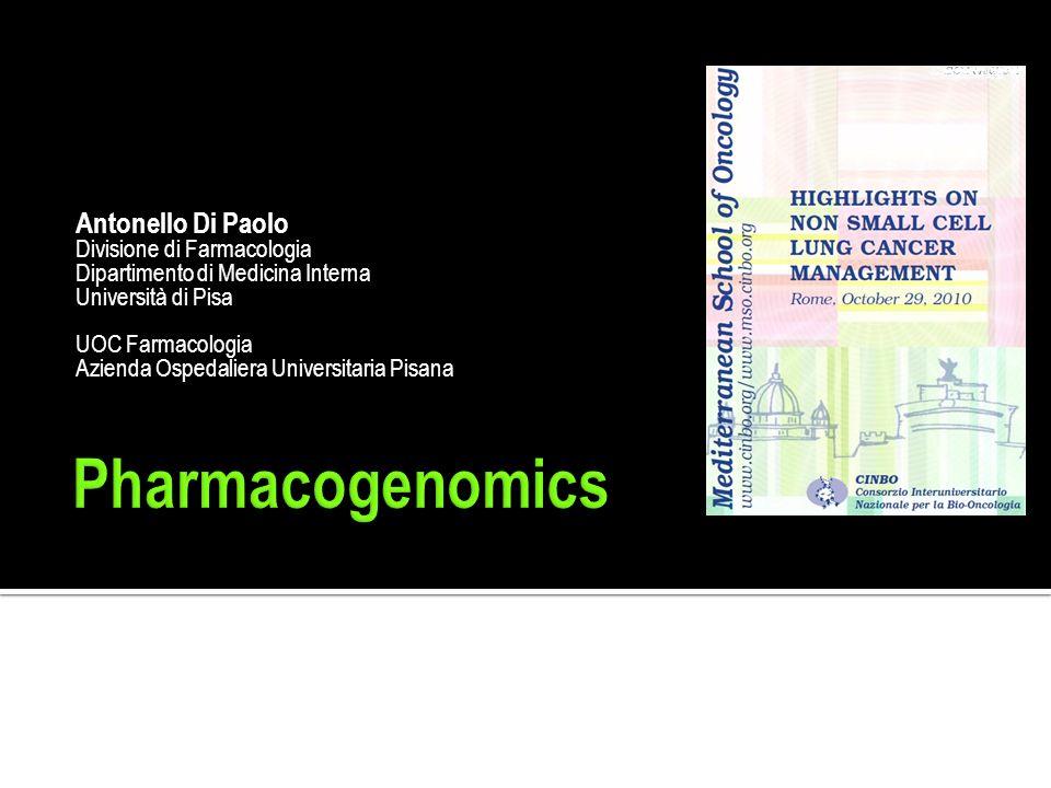Antonello Di Paolo Divisione di Farmacologia Dipartimento di Medicina Interna Università di Pisa UOC Farmacologia Azienda Ospedaliera Universitaria Pi