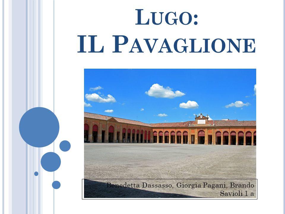 L UGO : IL P AVAGLIONE Benedetta Dassasso, Giorgia Pagani, Brando Savioli 1 a