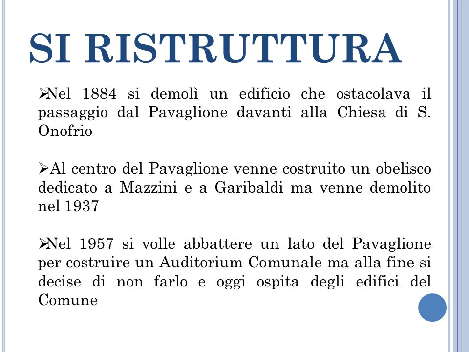 SI RISTRUTTURA  Nel 1884 si demolì un edificio che ostacolava il passaggio dal Pavaglione davanti alla Chiesa di S.