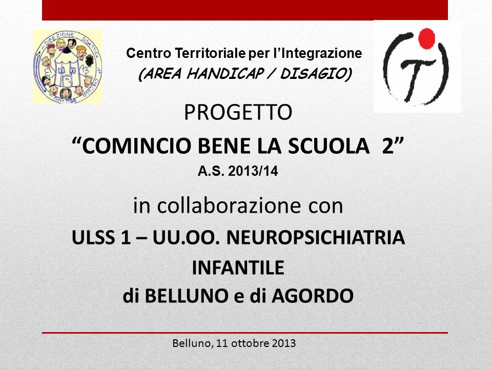 PROGETTO COMINCIO BENE LA SCUOLA 2 A.S.2013/14 in collaborazione con ULSS 1 – UU.OO.