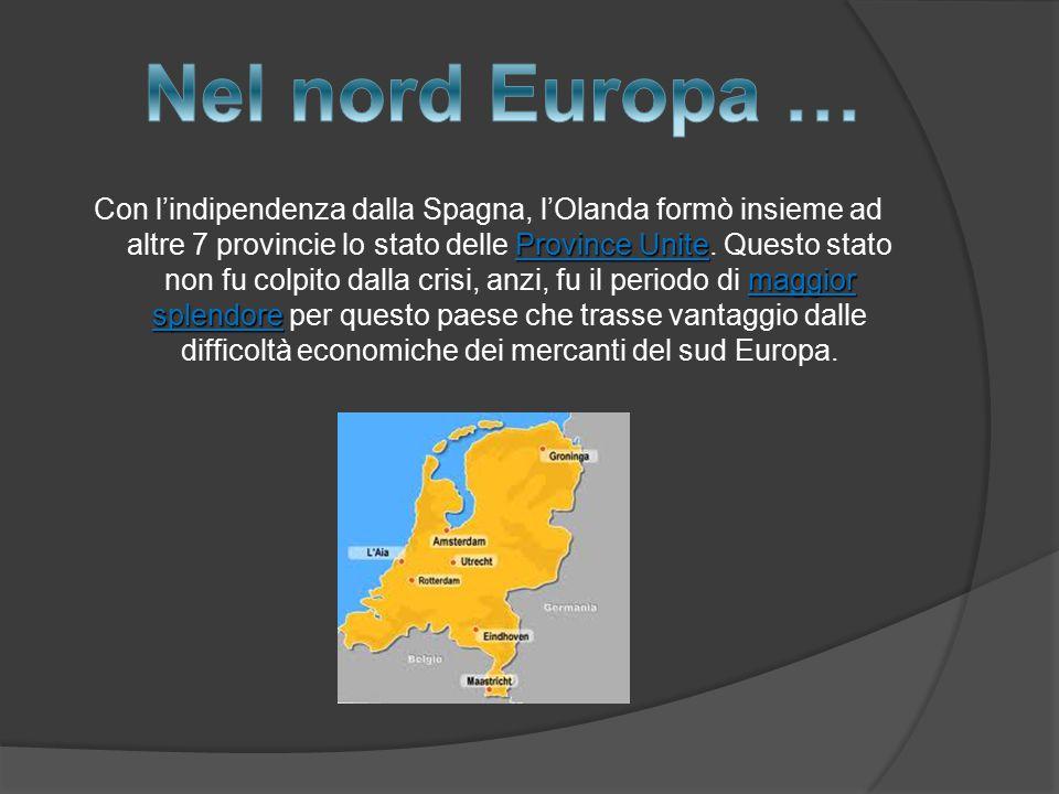 Province Unite maggior splendore Con l'indipendenza dalla Spagna, l'Olanda formò insieme ad altre 7 provincie lo stato delle Province Unite. Questo st