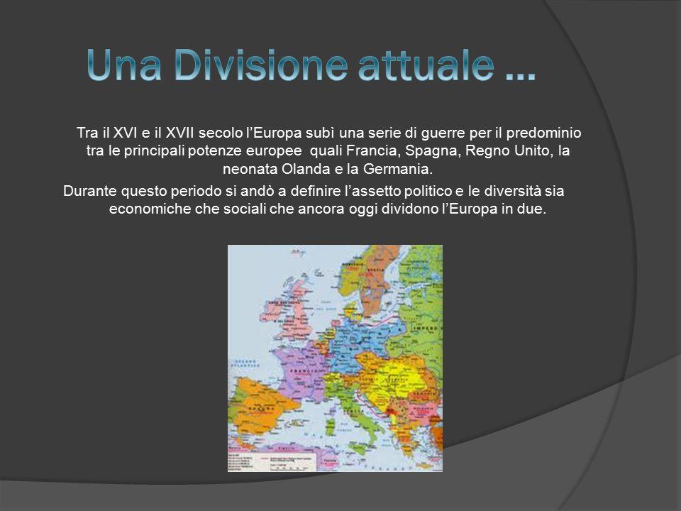 Tra il XVI e il XVII secolo l'Europa subì una serie di guerre per il predominio tra le principali potenze europee quali Francia, Spagna, Regno Unito,