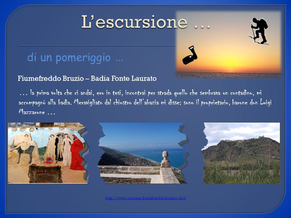 di un pomeriggio … Fiumefreddo Bruzio – Badia Fonte Laurato http://www.comune.fiumefreddobruzio.cs.it … la prima volta che ci andai, ero in tesi, inco