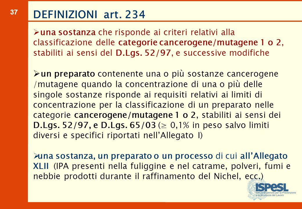 37  una sostanza che risponde ai criteri relativi alla classificazione delle categorie cancerogene/mutagene 1 o 2, stabiliti ai sensi del D.Lgs. 52/9