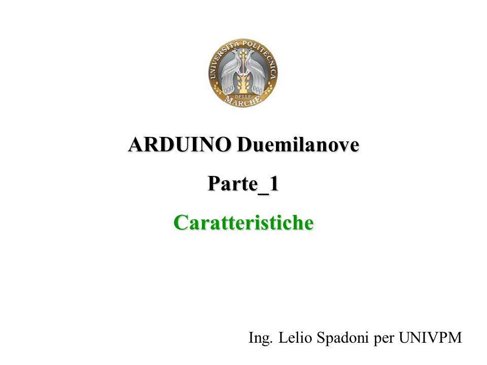 ARDUINO Duemilanove Parte_1Caratteristiche Ing. Lelio Spadoni per UNIVPM